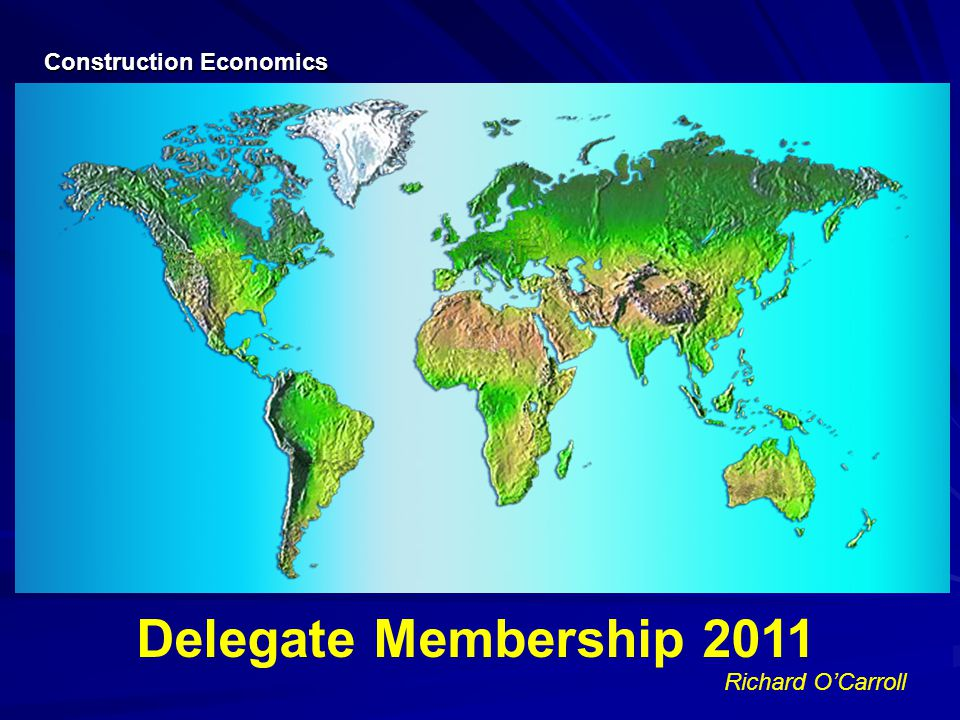 Richard OCarroll Delegate Membership 2011 Construction Economics