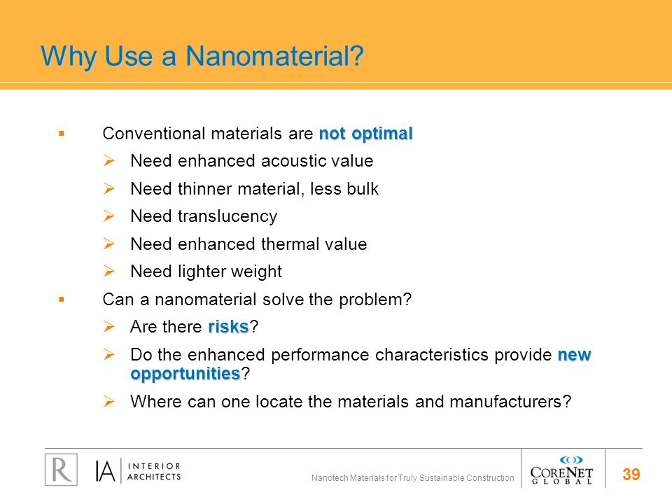 39 Nanotech Materials for Truly Sustainable Construction Why Use a Nanomaterial.