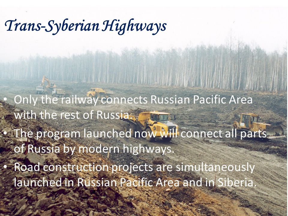Only the railway connects Russian Pacific Area with the rest of Russia.
