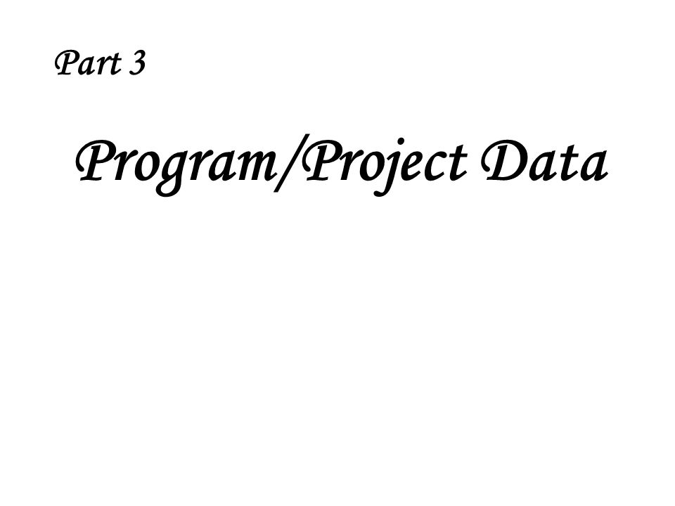 Part 3 Program/Project Data
