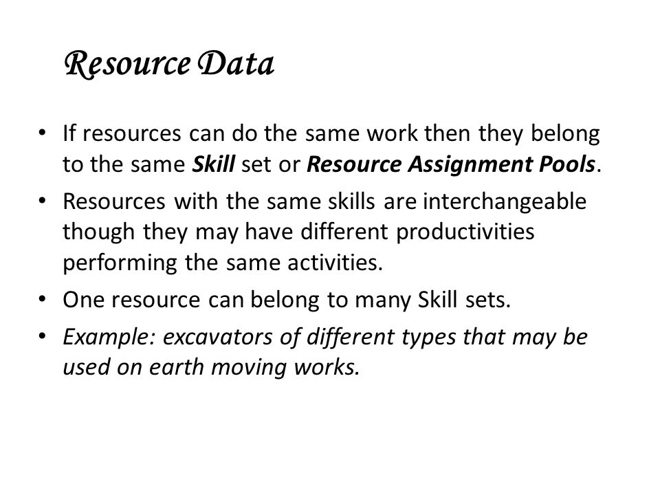 If resources can do the same work then they belong to the same Skill set or Resource Assignment Pools. Resources with the same skills are interchangea