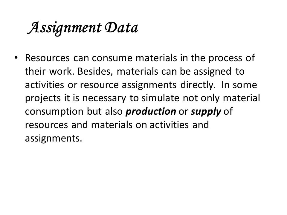 Resources can consume materials in the process of their work.