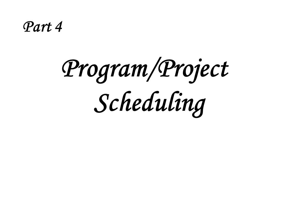 Program/Project Scheduling Part 4