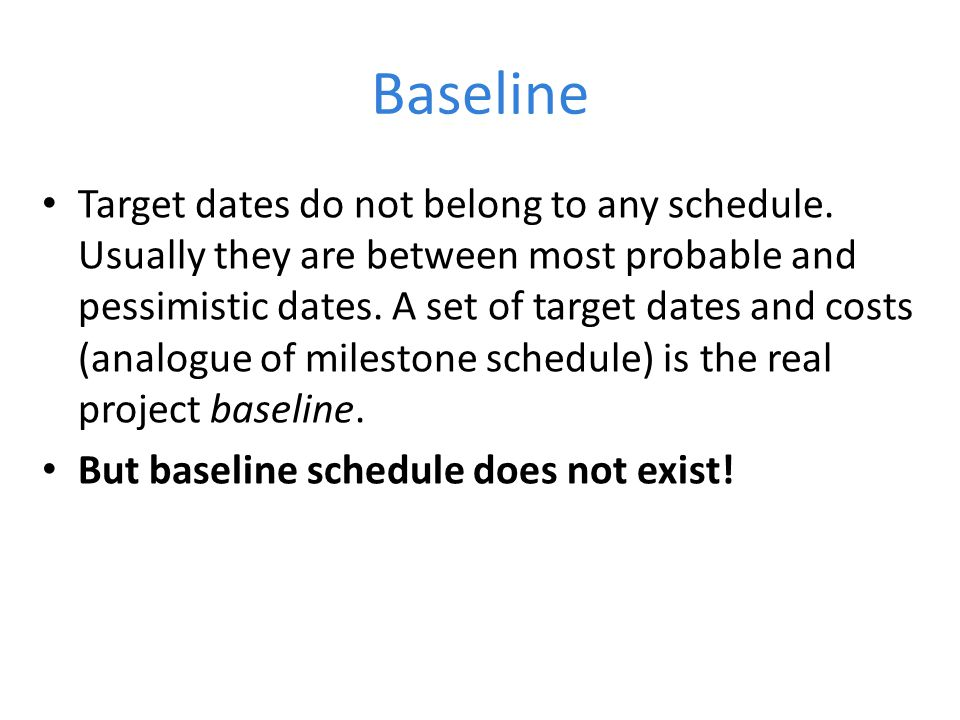 Baseline Target dates do not belong to any schedule.