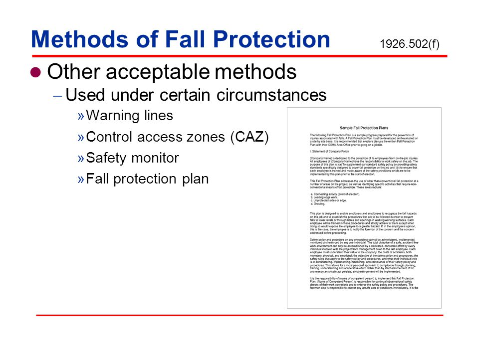 Methods of Fall Protection Conventional methods Safety nets Guardrails Personal fall arrest systems (PFAS) Safety net 1926.502(a)(1)