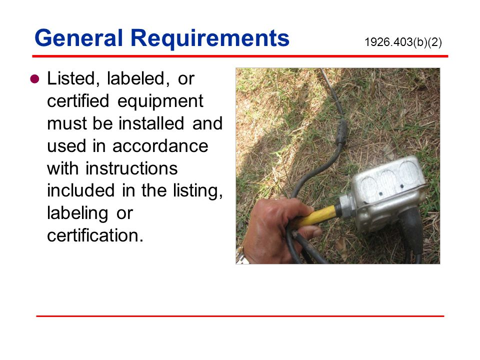 Electrical equipment must be free from recognized hazards that can cause death or serious physical harm to employees.