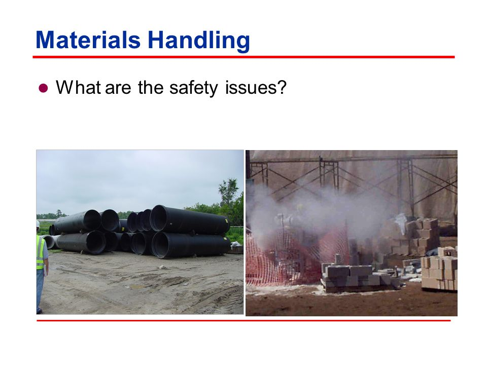 Materials Handling What safety issues do you see?
