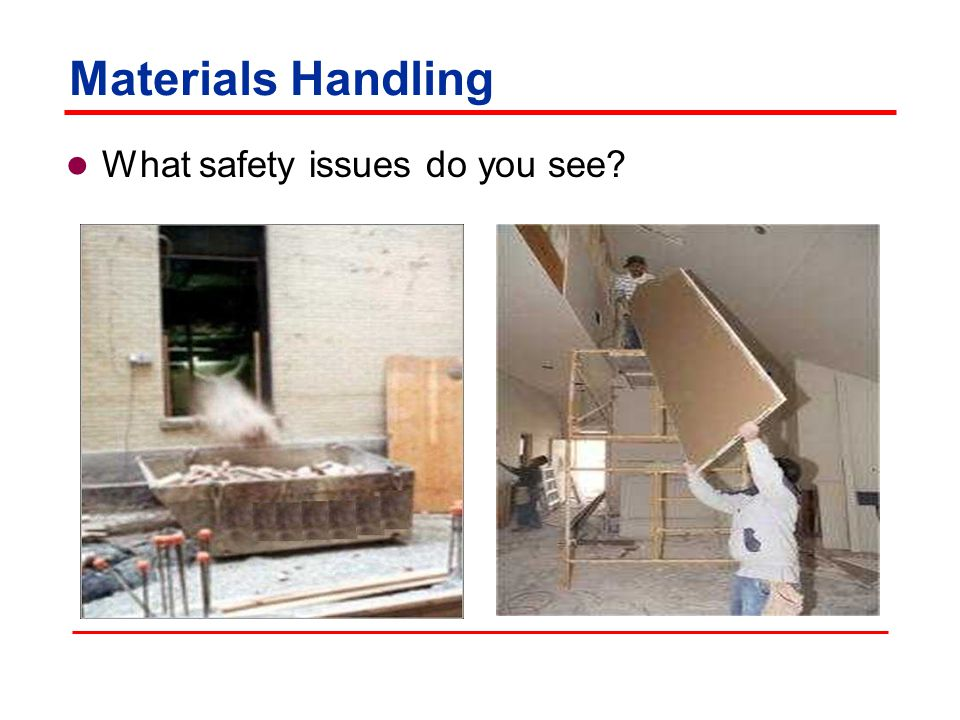 Materials Handling What are the safety issues?