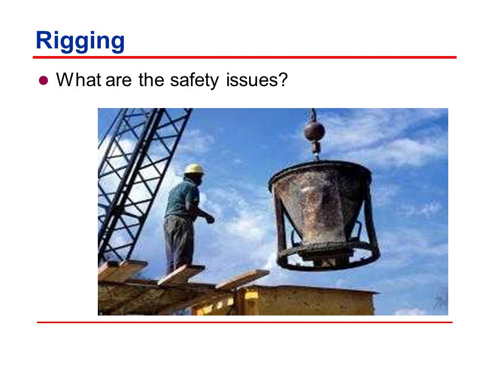 Rigging What are the safety issues?