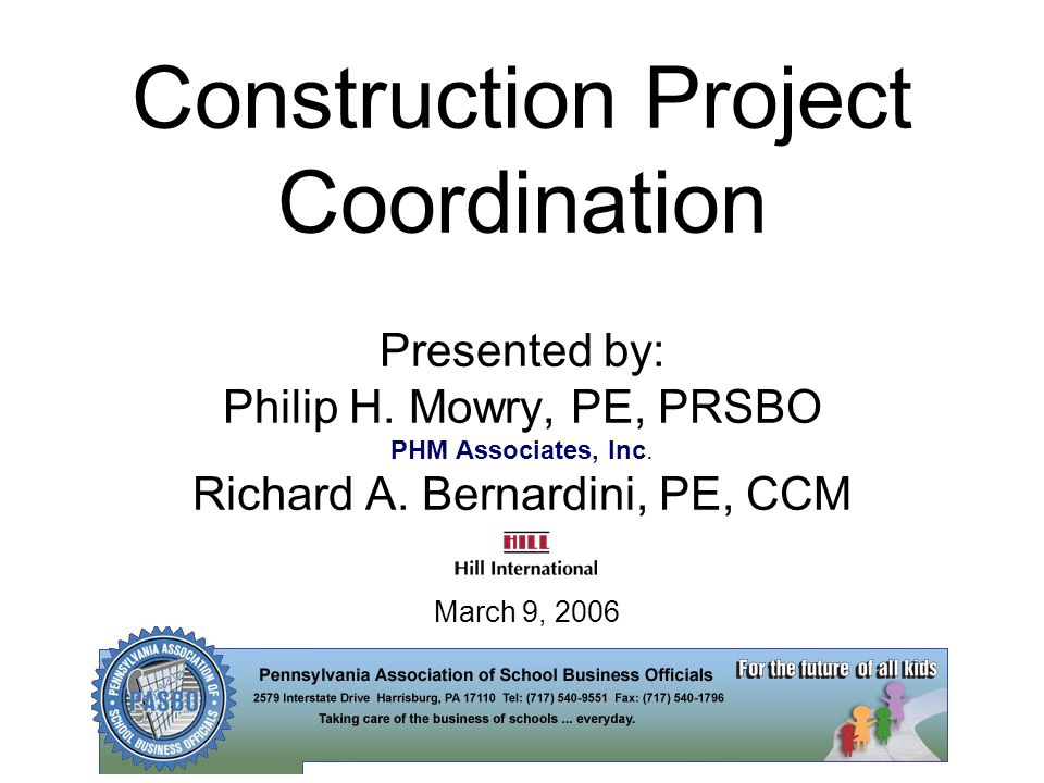 Construction Project Coordination Presented by: Philip H.
