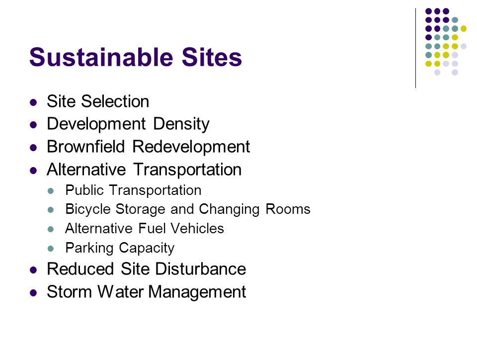 Sustainable Sites Site Selection Development Density Brownfield Redevelopment Alternative Transportation Public Transportation Bicycle Storage and Cha