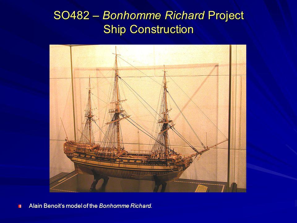 SO482 – Bonhomme Richard Project Ship Construction Alain Benoits model of the Bonhomme Richard.