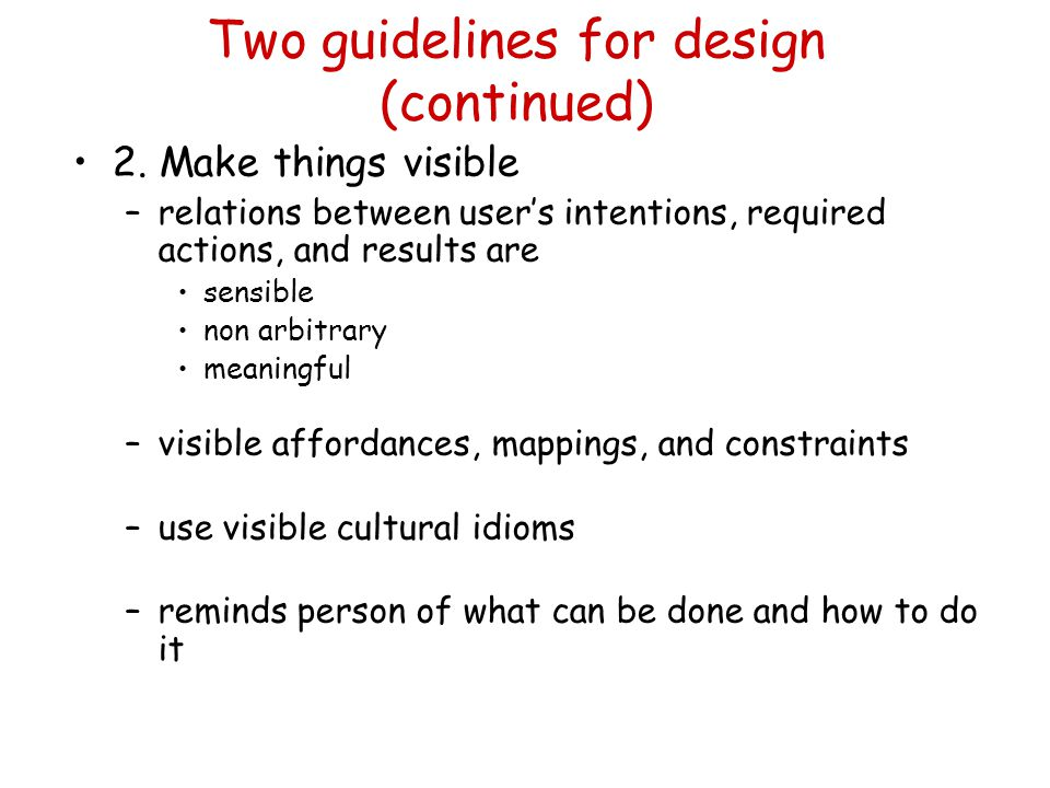 Two guidelines for design (continued) 2.