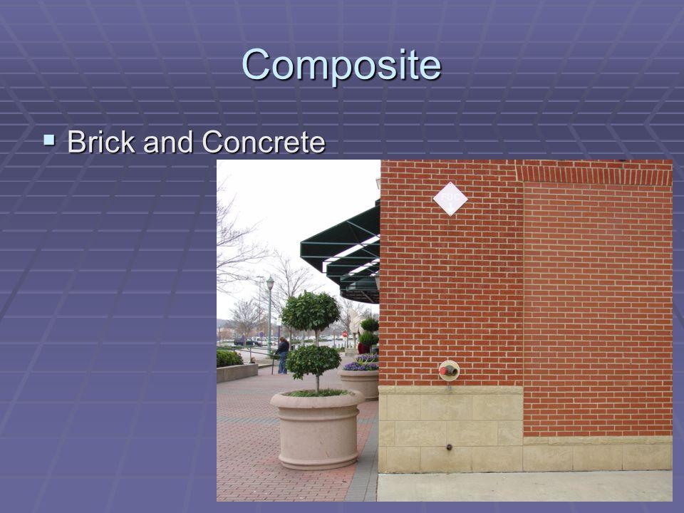 Composite Brick and Concrete Brick and Concrete