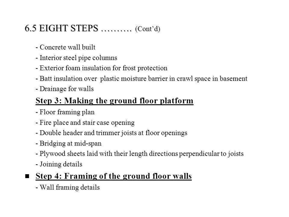 6.5 EIGHT STEPS ………. (Contd) - Concrete wall built - Concrete wall built - Interior steel pipe columns - Interior steel pipe columns - Exterior foam i