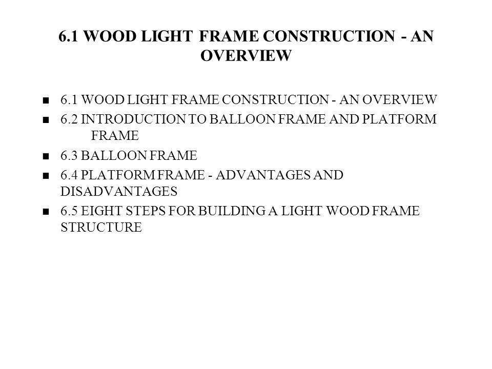 Light Frame Wood Construction 6.1 Wood Light Frame