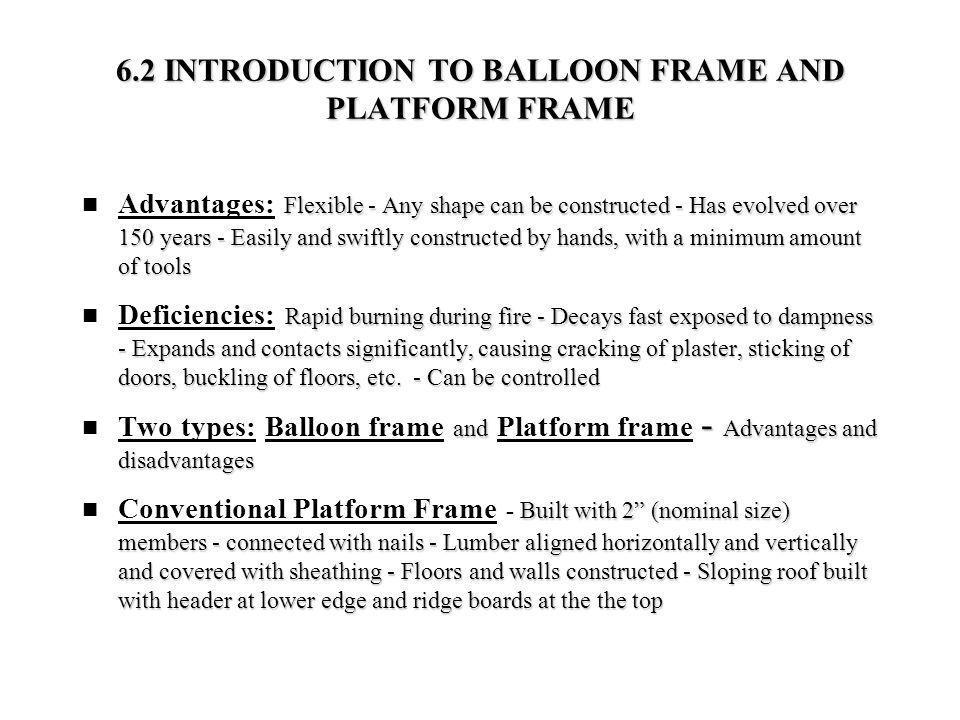 6.3 BALLOON FRAME In 1865, G.E.
