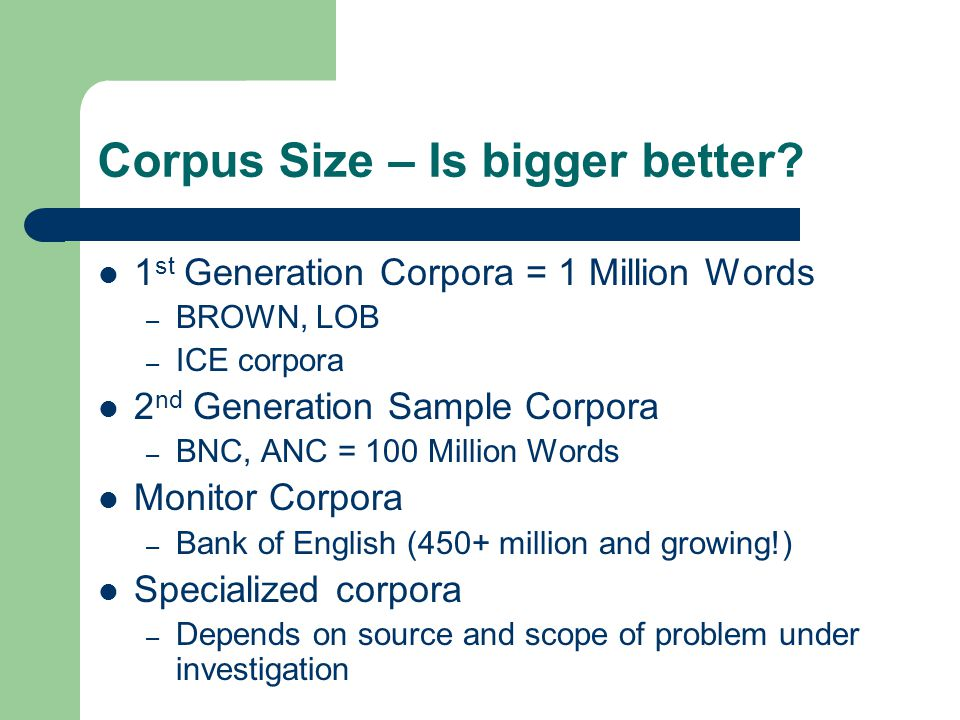 Corpus Size – Is bigger better.