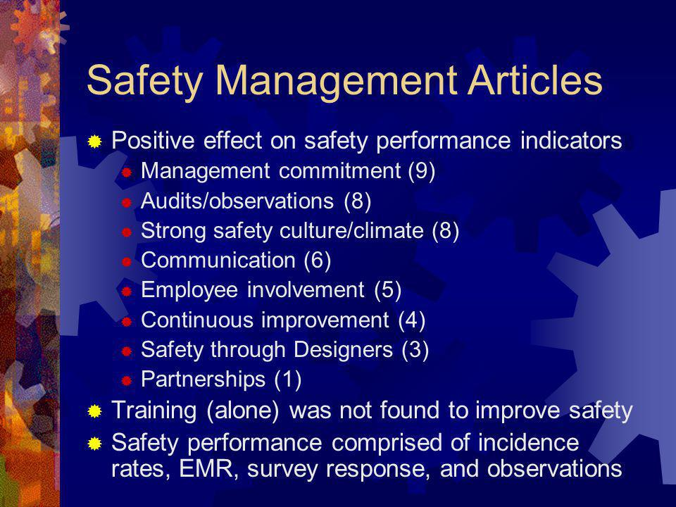 Safety Management Articles Positive effect on safety performance indicators Management commitment (9) Audits/observations (8) Strong safety culture/cl