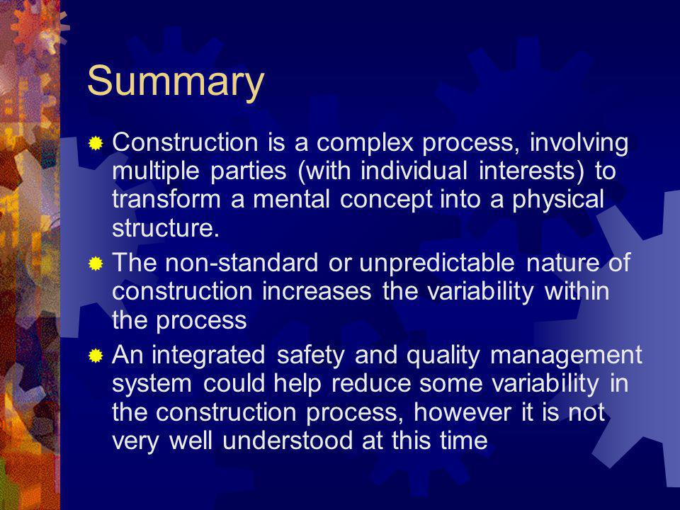 Summary Construction is a complex process, involving multiple parties (with individual interests) to transform a mental concept into a physical struct