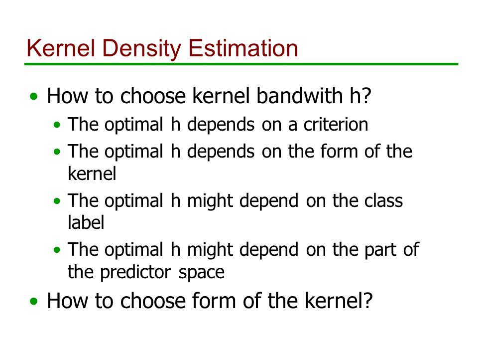 Kernel Density Estimation How to choose kernel bandwith h.