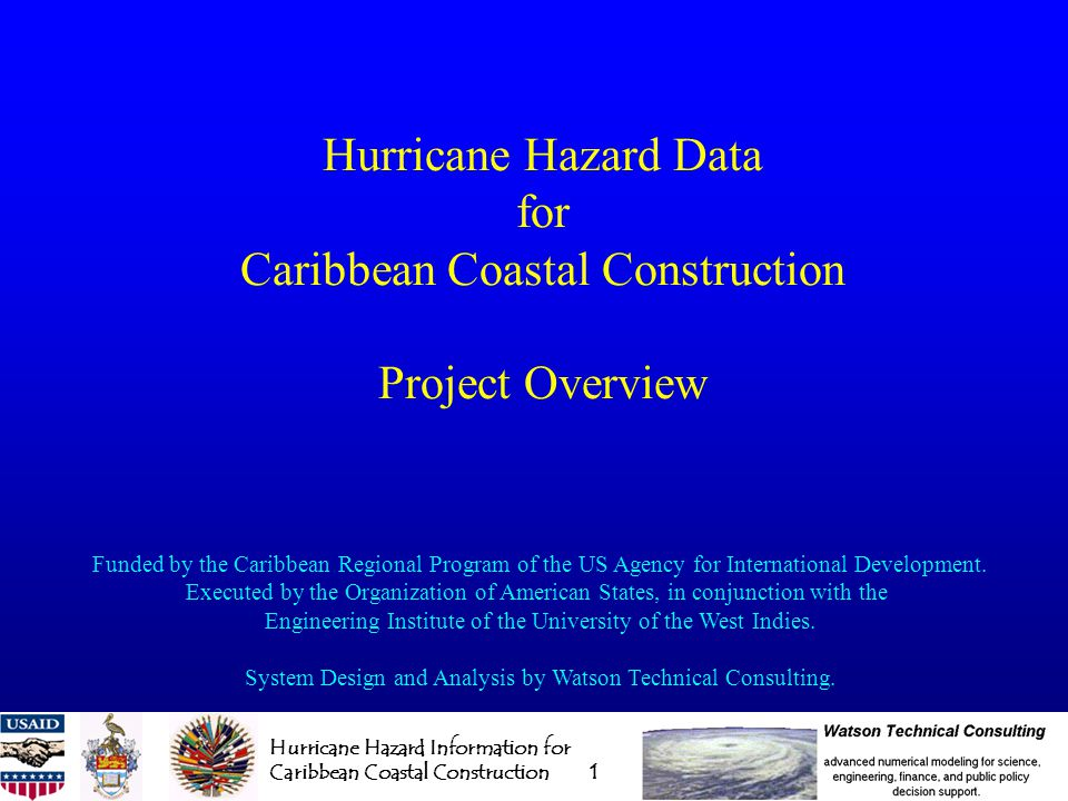 Hurricane Hazard Information for Caribbean Coastal Construction 2 Introduction Project Goals Storm Hazard Assessment Methodology Statistical Methodology Data Bases On-line Data Access System