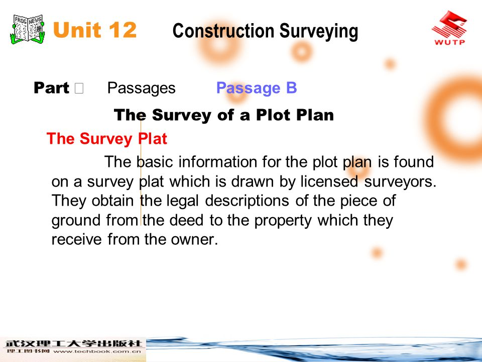 Unit 12 Construction Surveying Part Passages Passage B The Survey of a Plot Plan The Survey Plat The basic information for the plot plan is found on a