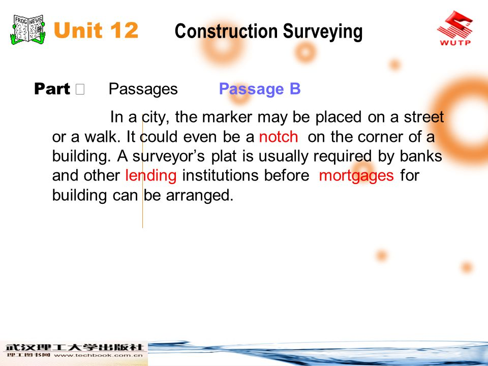 Unit 12 Construction Surveying Part Passages Passage B In a city, the marker may be placed on a street or a walk. It could even be a notch on the corn