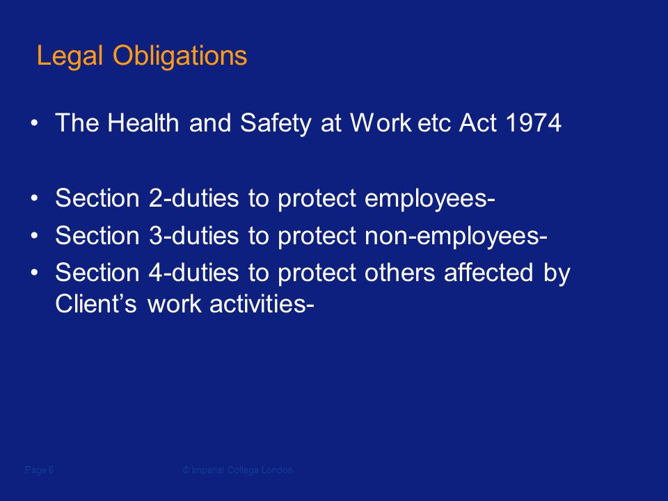 © Imperial College LondonPage 7 Legal Obligations-Sht 2 The Management of Health and Safety at Work Regulations 1999.