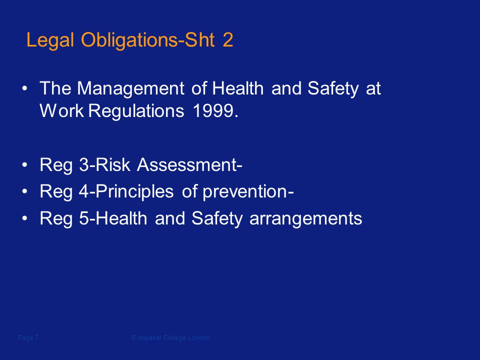 © Imperial College LondonPage 8 Legal Obligations-Sht 3 1992-EEC (EU) Framework Directive on the implementation of minimum safety and health requirements at temporary or mobile construction sites- 92/57/EEC