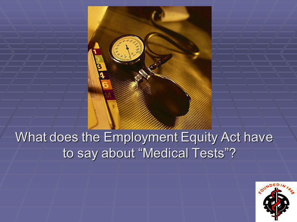 What does the Employment Equity Act have to say about Medical Tests?