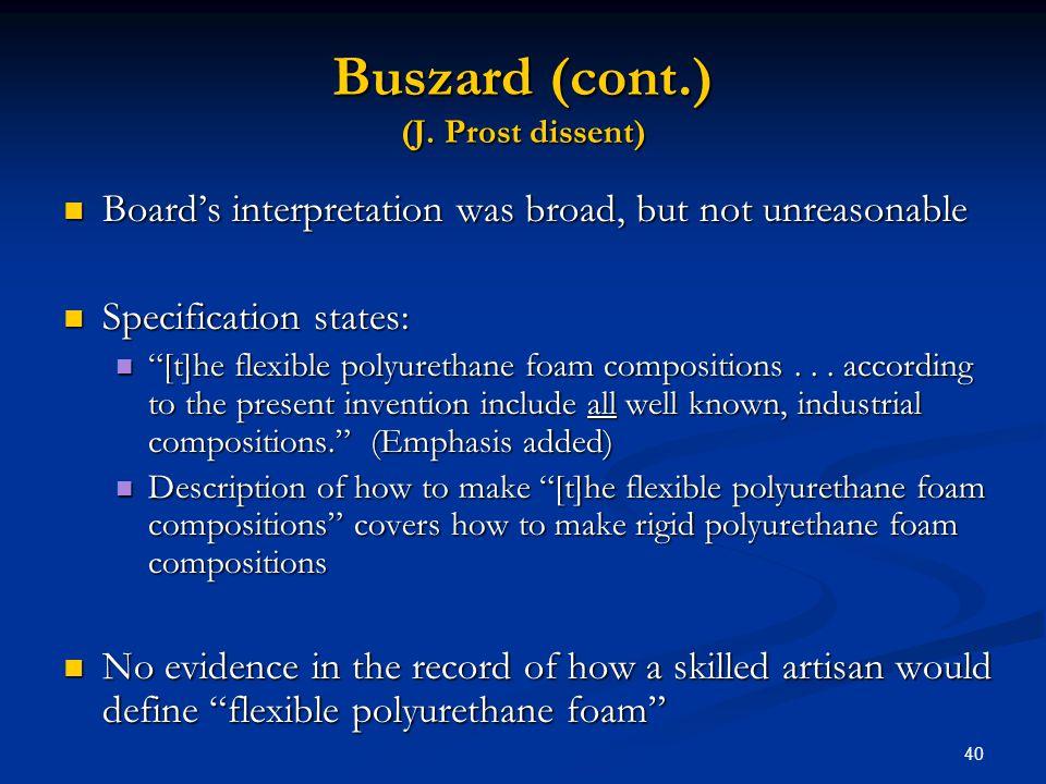 40 Buszard (cont.) (J. Prost dissent) Boards interpretation was broad, but not unreasonable Boards interpretation was broad, but not unreasonable Spec