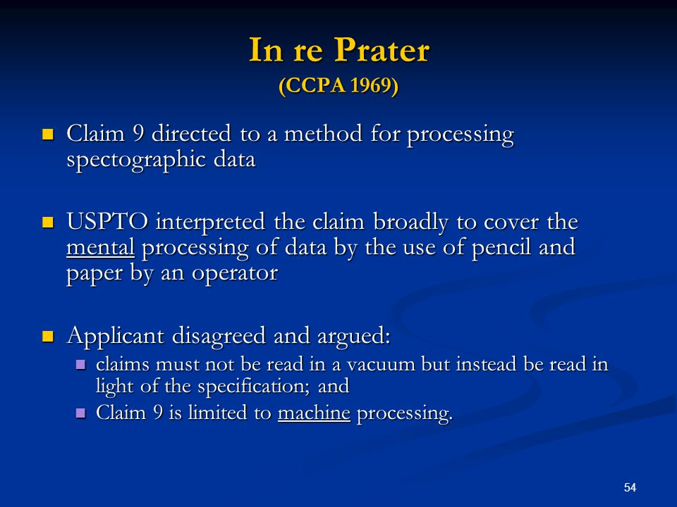 54 In re Prater (CCPA 1969) Claim 9 directed to a method for processing spectographic data Claim 9 directed to a method for processing spectographic d
