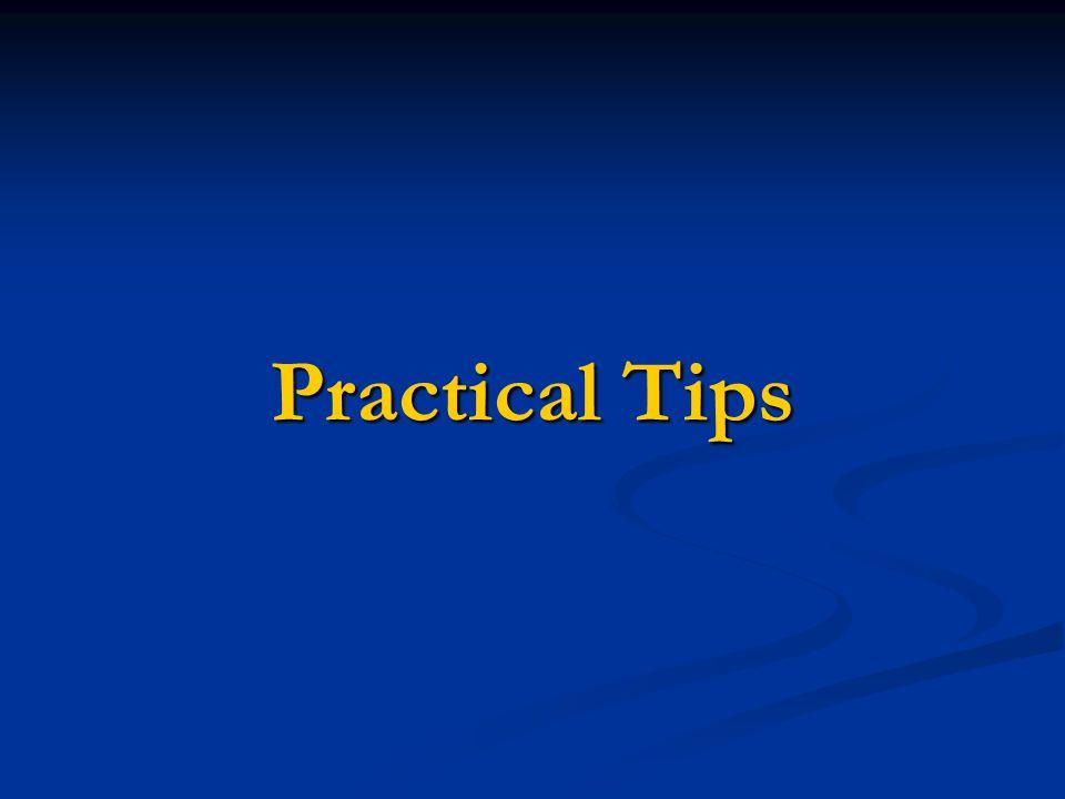 Practical Tips Practical Tips