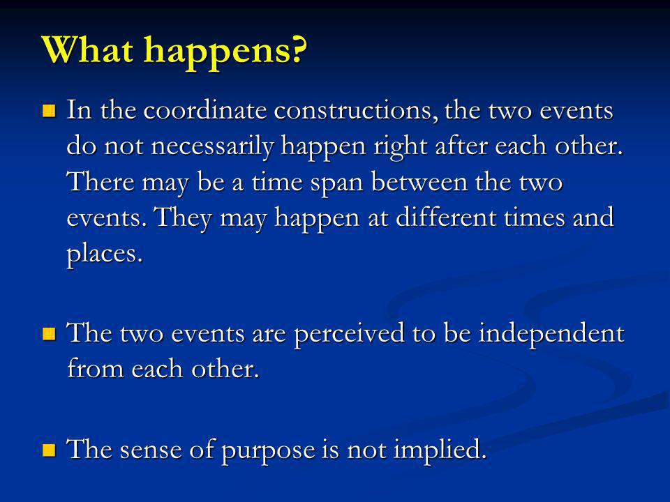 What happens? In the coordinate constructions, the two events do not necessarily happen right after each other. There may be a time span between the t
