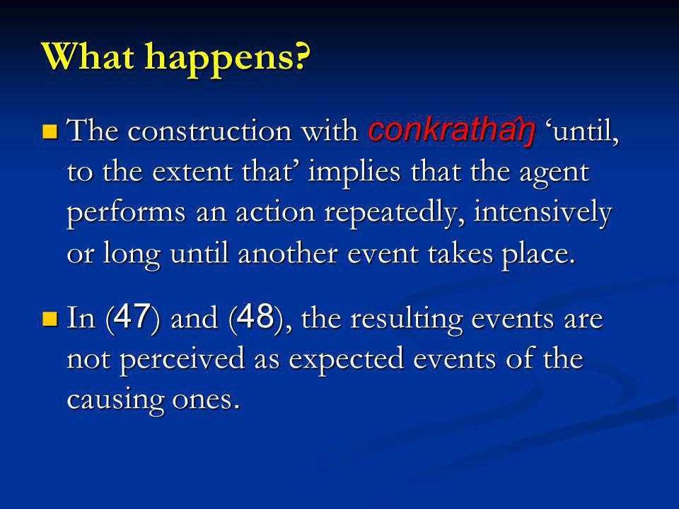 What happens? The construction with conkratha ̂ ŋ until, to the extent that implies that the agent performs an action repeatedly, intensively or long