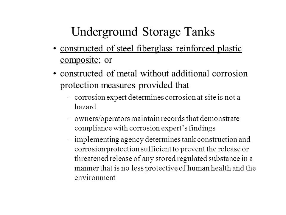 Underground Storage Tanks constructed of steel fiberglass reinforced plastic composite; or constructed of metal without additional corrosion protectio