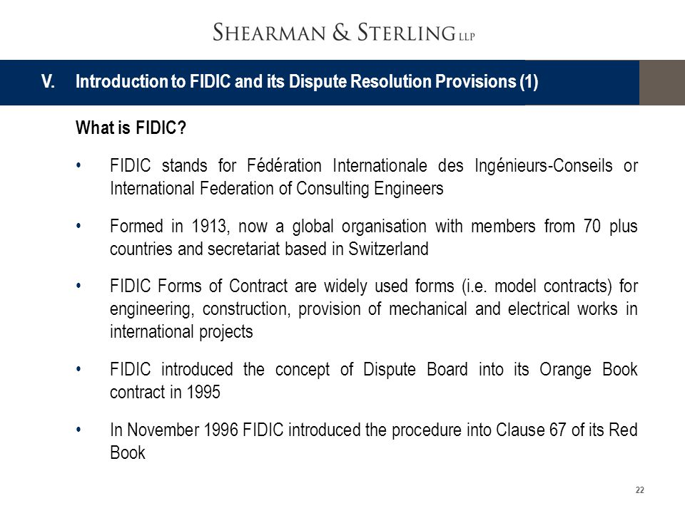 22 What is FIDIC? FIDIC stands for Fédération Internationale des Ingénieurs-Conseils or International Federation of Consulting Engineers Formed in 191