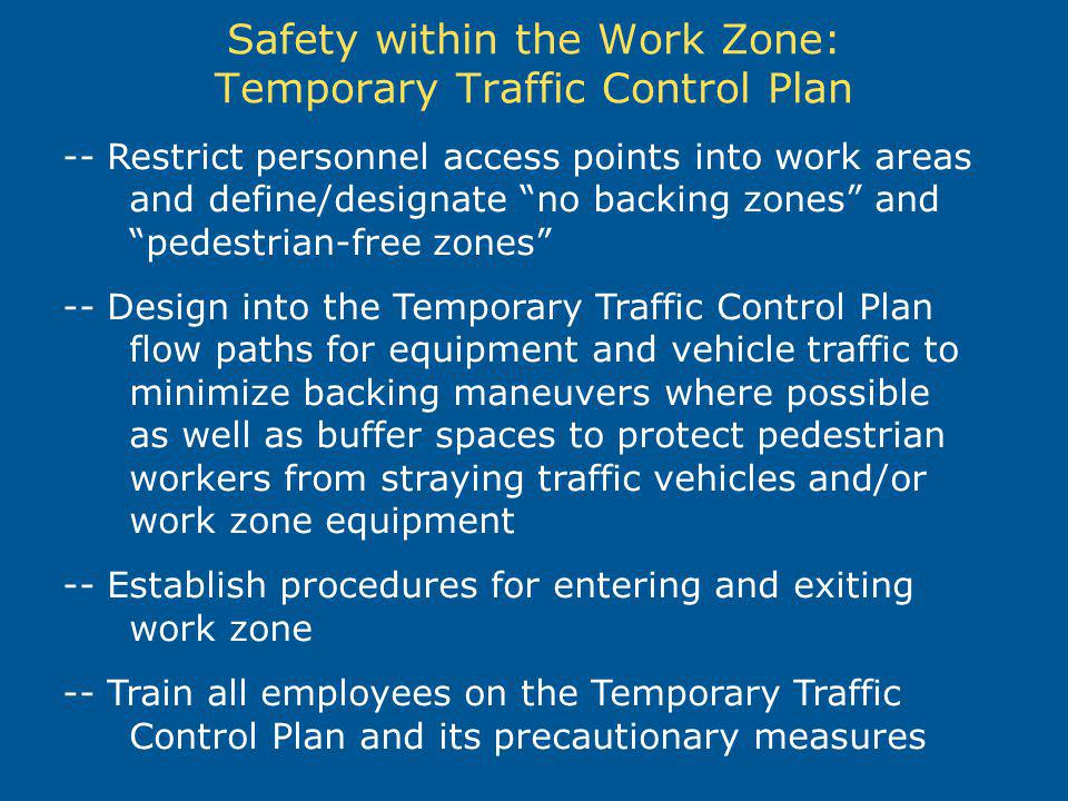 Safety within the Work Zone: Temporary Traffic Control Plan -- Restrict personnel access points into work areas and define/designate no backing zones