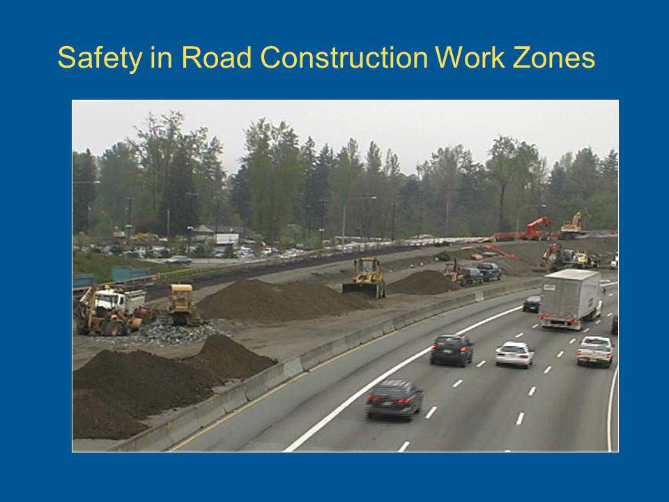 Safety in Road Construction Work Zones