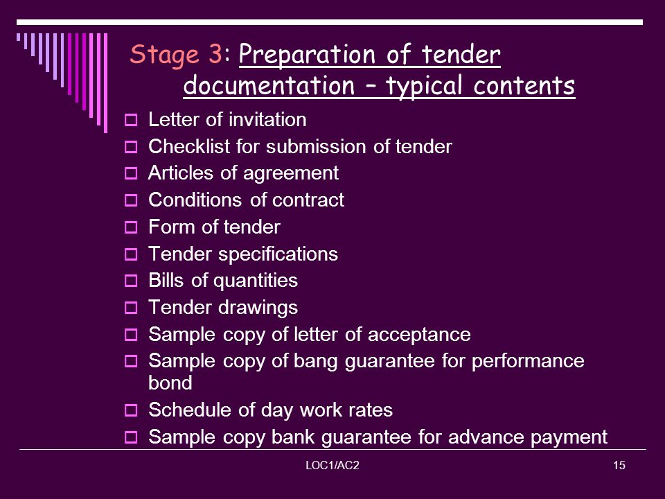 LOC1/AC215 Stage 3: Preparation of tender documentation – typical contents Letter of invitation Checklist for submission of tender Articles of agreeme