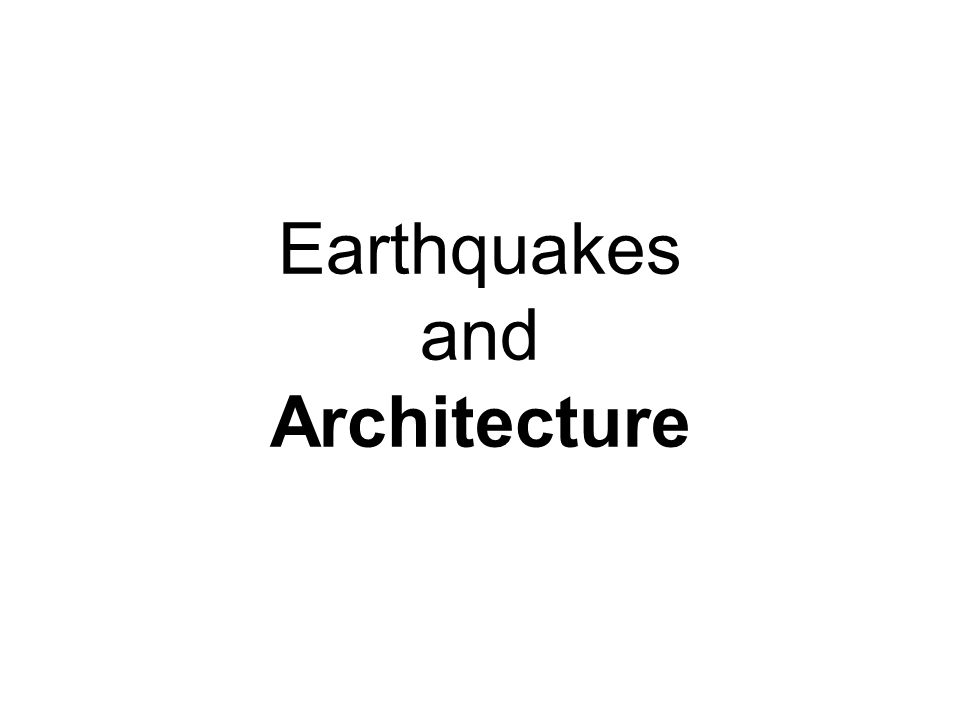 Earthquakes and Architecture
