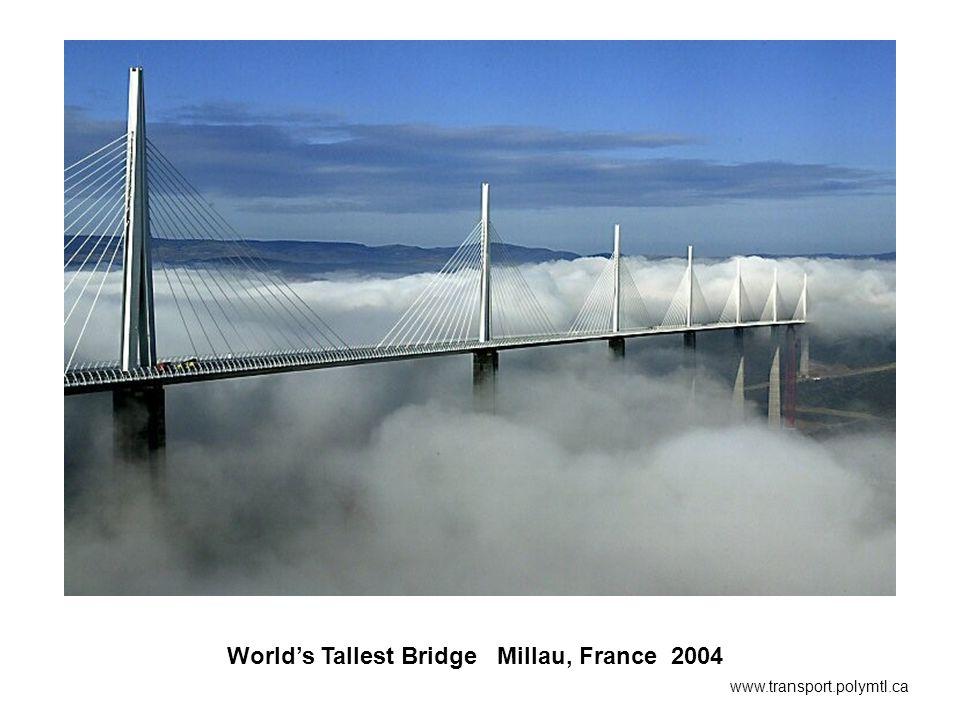 www.transport.polymtl.ca Worlds Tallest Bridge Millau, France 2004