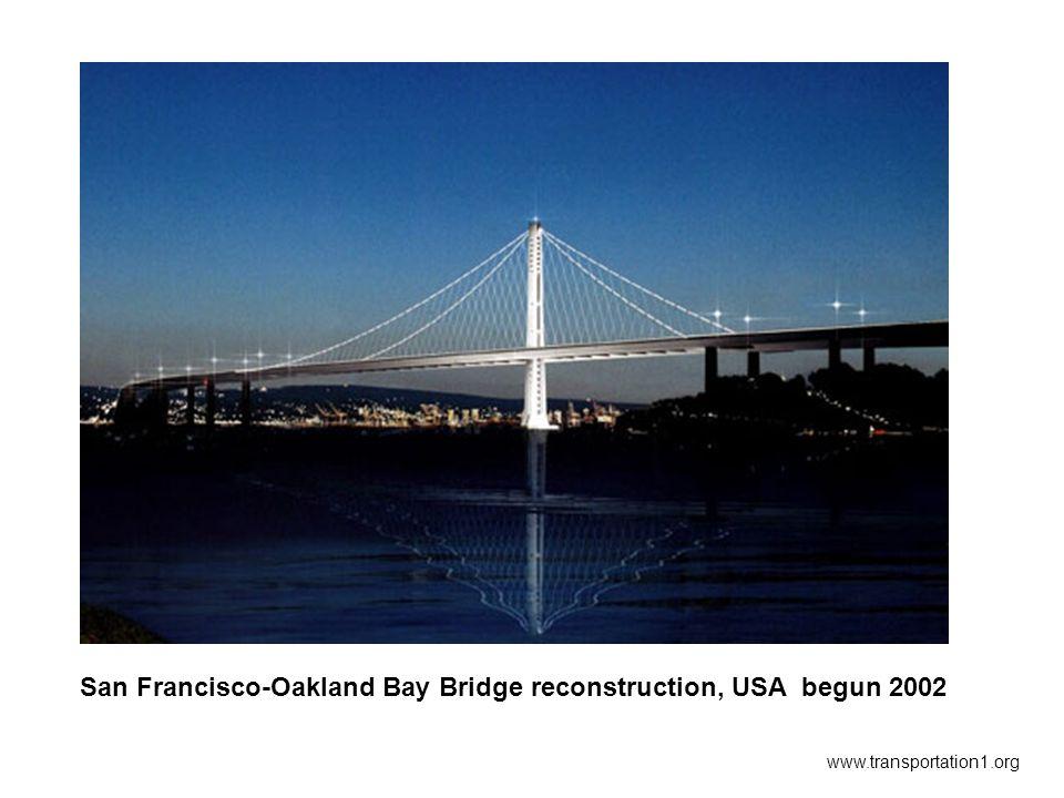 San Francisco-Oakland Bay Bridge reconstruction, USA begun 2002 www.transportation1.org