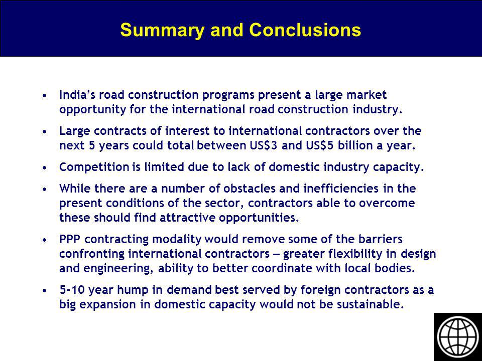 Summary and Conclusions India s road construction programs present a large market opportunity for the international road construction industry. Large