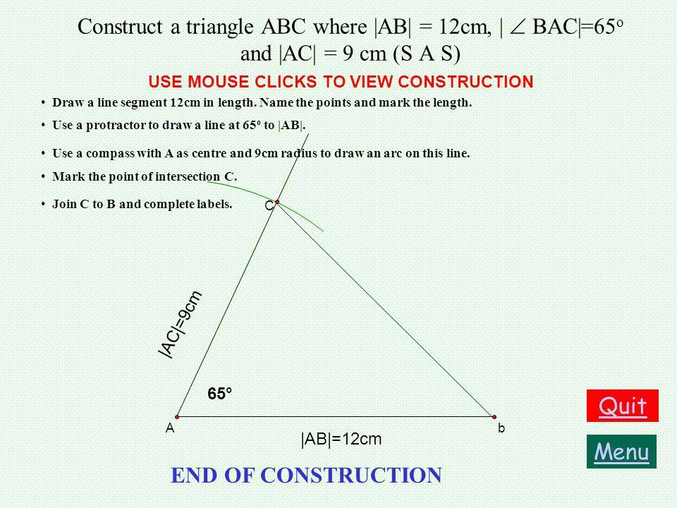 Construct the triangle PQR where |QR|=8cm, | PQR|=52 o and | PRQ|=46 o (A S A) Draw a line segment [QR] 8cm in length.