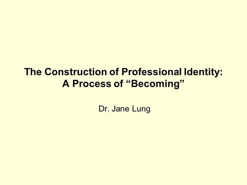 The Construction of Professional Identity: A Process of Becoming Dr. Jane Lung