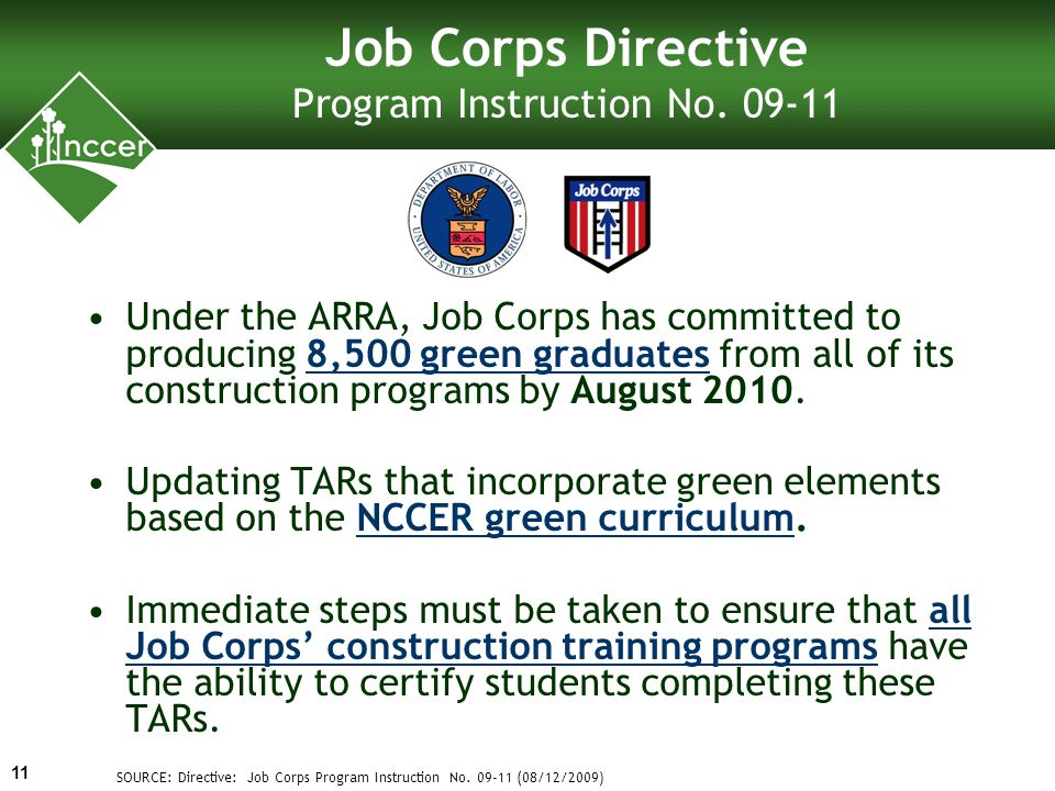 Under the ARRA, Job Corps has committed to producing 8,500 green graduates from all of its construction programs by August 2010.