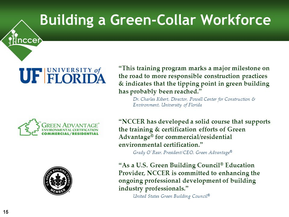 Building a Green-Collar Workforce This training program marks a major milestone on the road to more responsible construction practices & indicates that the tipping point in green building has probably been reached.