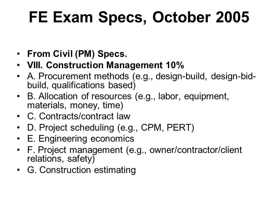 FE Exam Specs, October 2005 From Civil (PM) Specs.